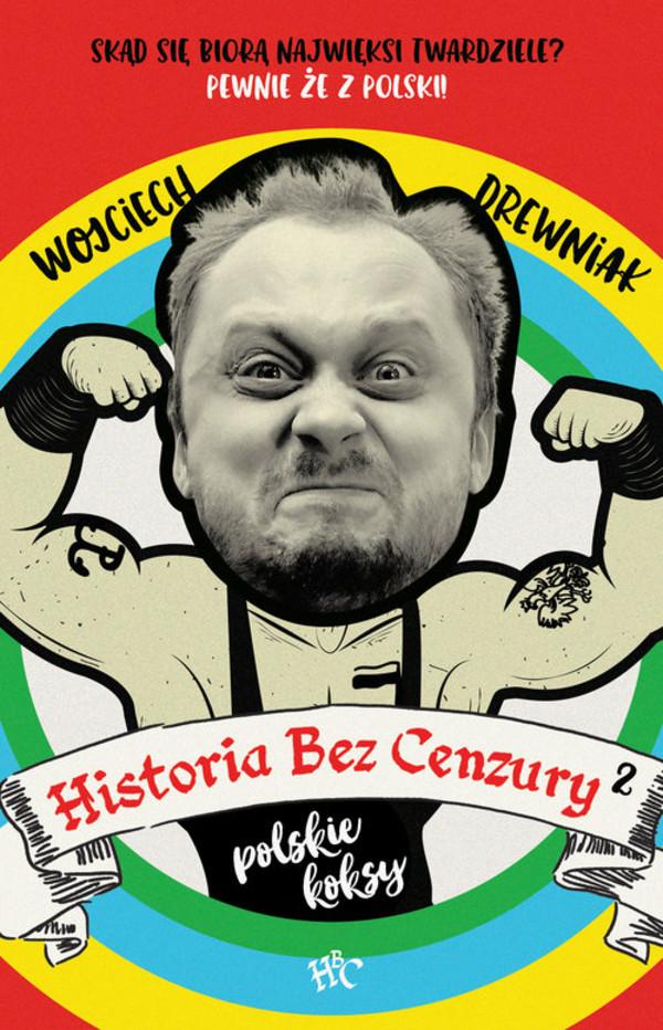 historia bez cenzury 2 polskie koksy
